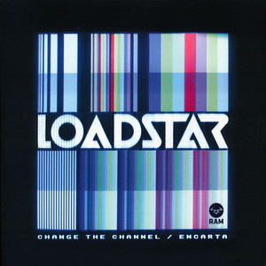 LOADSTAR - Change The Channel / Encarta - 12'' 1枚