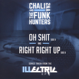 CHALI 2NA & THE FUNK HUNTERS - Oh Shit / Right Right Up - 7inch x 1