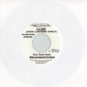 FLO CREW (FOR LOVERS ONLY) - Over These Years - 7inch x 1