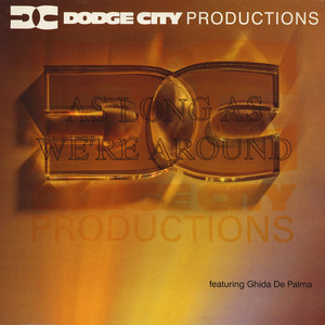 DODGE CITY PRODUCTIONS FEATURING GUIDA DE PALMA - As Long As We're Around - 12 inch x 1