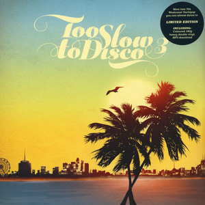 V.A. - Too Slow To Disco Volume 3 Limited Colored Vinyl Edition - 33T x 2