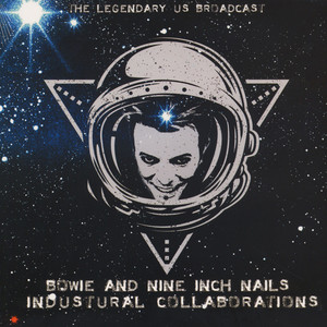 DAVID BOWIE AND NINE INCH NAILS - Industrial Collaborations - The Legendary US Brodcasts - 33T