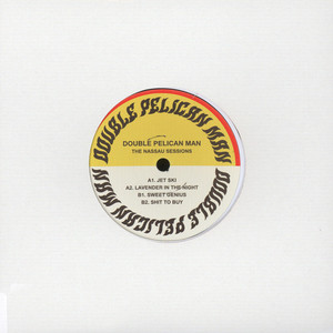 DOUBLE PELICAN MAN - The Nassau Sessions - 45T x 1