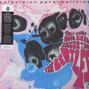 TELEVISION PERSONALITIES - They Could Have Been Bigger Than The Beatles - LP