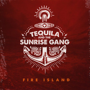 TEQUILA AND THE SUNRISE GANG - Fire Island - 33T