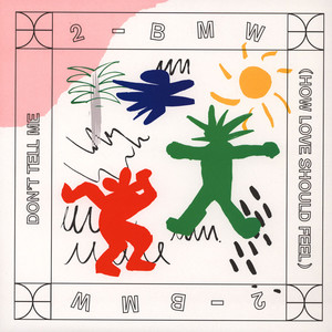 2-BMW - Don't Tell Me (How Love Should Feel) - 12 inch x 1