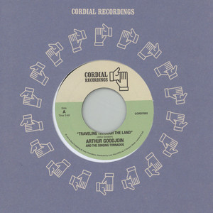 ARTHUR GOODJOIN & THE SINGING TORNADOS - Traveling Through The Land / Stop This Fussing - 7inch x 1