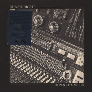 DUB SYNDICATE - Displaced Masters - LP