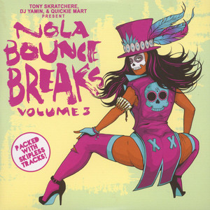 DJ YAMIN / QUICKIE MART / TONY SKRATCHERE - NOLA Bounce Breaks Volume 3 - 7inch x 1