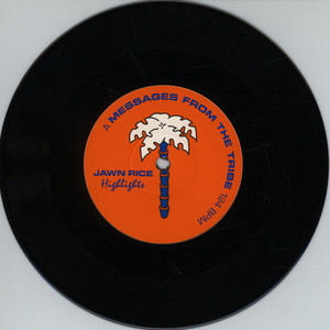 JAWN RICE - A Message From The Tribe / Goodbye - 7inch x 1