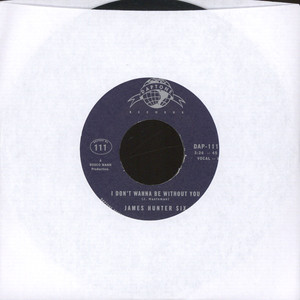 JAMES HUNTER SIX, THE - I Don't Wanna Be Without You / I Got Eyes - 7inch x 1