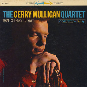 GERRY MULLIGAN QUARTET - What Is There To Say? - LP