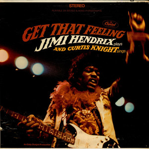 JIMI HENDRIX AND CURTIS KNIGHT - Get That Feeling - LP