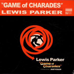 LEWIS PARKER - Game Of Charades - 7inch x 1