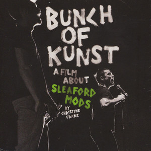 SLEAFORD MODS - Bunch Of Kunst Documentary /Live At So36 - DVD + CD