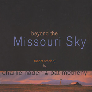 CHARLIE HADEN & PAT METHENY - Beyond The Missouri Sky - LP