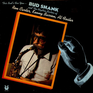 BUD SHANK AND THE RHYTHM SECTION OF RON CARTER, KE - This Bud's For You... - LP