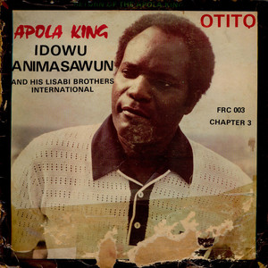 IDOWU ANIMASHAWUN AND HIS LISABI BROTHERS INTERNAT - Chapter 3 Otito - LP