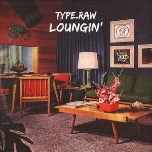 TYPE.RAW - Loungin' Limited Edition LP - LP