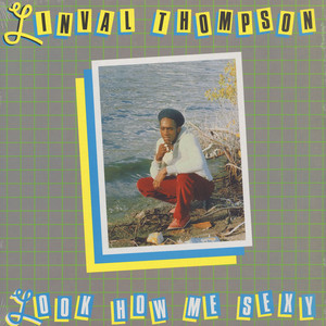 LINVAL THOMPSON - Look How Me Sexy - 33T