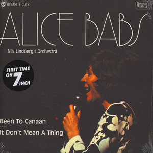 ALICE BABS - Been To Canaan / It Don´t Mean A Thing - 7inch x 1
