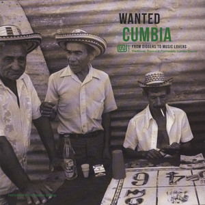 V.A. - Wanted Cumbia - From Diggers To Music Lovers - LP