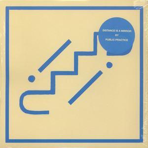 PUBLIC PRACTICE - Distance Is A Mirror EP - Maxi x 1