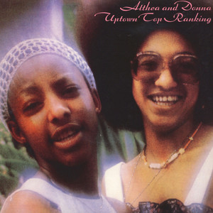 ALTHEA & DONNA - Uptown Top Ranking - 33T