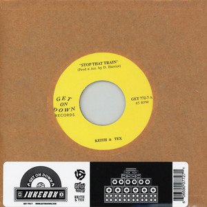 KEITH & TEX - Stop That Train / Leaving On That Train - 45T x 1