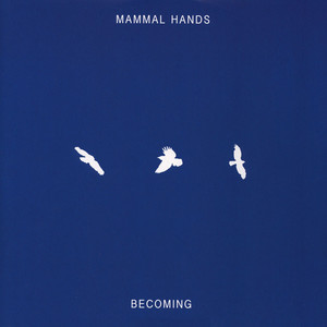 MAMMAL HANDS - Becoming - 12 inch x 1