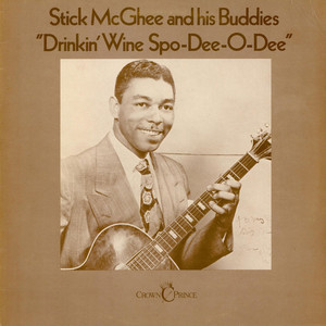 ''STICK'' MCGHEE & HIS BUDDIES - Drinkin' Wine Spo-Dee-O-Dee - LP