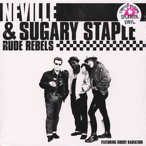 NEVILLE & SUGARY STAPLE - Rude Rebels - 33T