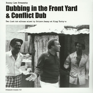 BUNNY LEE PRESENTS - Dubbing In The Front Yard & Conflict Dub - 33T x 2