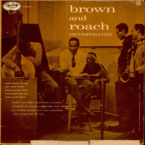 Clifford Brown And Max Roach Brown And Roach Incorporated