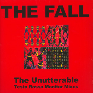 FALL, THE - Unutterable - Testa Rossa Monitor Mixes Record Store Day 2019 Edition - LP