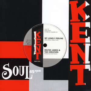 MILTON JAMES & THE CREATORS / KENARD - My Lonely Feeling / What Did You Gain By That - 7inch x 1