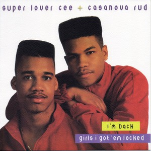 SUPER LOVER CEE & CASANOVA RUD - I'm Back / Girls I Got 'Em Locked - 45T x 1