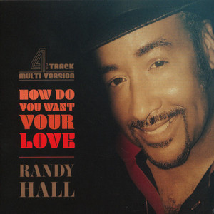 RANDY HALL - How Do You Want Your Love - CD