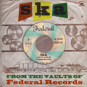 V.A. - Ska From The Vaults Of Federal Records - 33T
