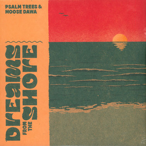 MOOSE DAWA & PSALM TREES - Dreams From The Shore - LP