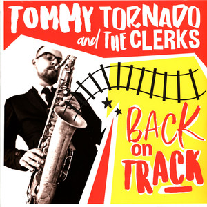 TOMMY TORNADO & THE CLERKS - Back On Track - 33T