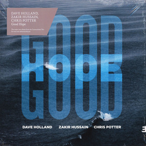 DAVE HOLLAND & ZAKIR HUSSAIN & CHRIS POTTER - Good Hope - Maxi x 1