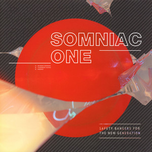 SOMNIAC ONE - Safety Bangers For The New Generation - Maxi x 1