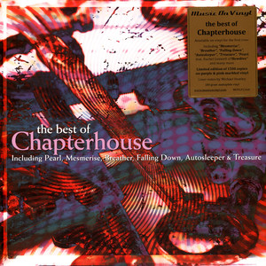 CHAPTERHOUSE - The Best Of Chapterhouse Colored Vinyl Edition - LP x 2