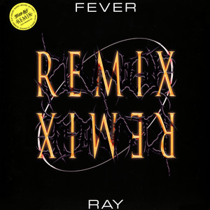 FEVER RAY - Plunge Remix - 33T x 2
