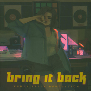FUNKY FELLA - Bring It Back - 33T
