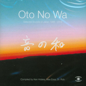 V.A. - Oto No Wa - Selected Sounds Of Japan (1988 - 2018) - CD