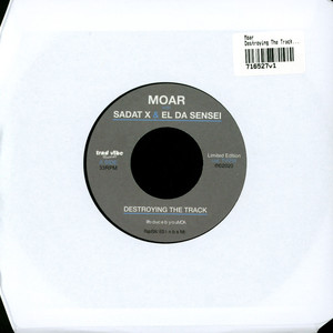 MOAR - Destroying The Track Feat. Sadat X & El Da Sensei - 7inch x 1