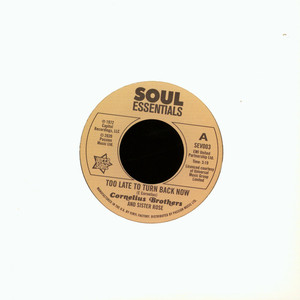 CORNELIUS BROTHERS AND SISTER ROSE - Too Late To Turn Back Now/Big Time Lover - 45T x 1