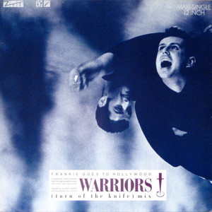 FRANKIE GOES TO HOLLYWOOD - Warriors (Turn Of The Knife Mix) - 12 inch x 1